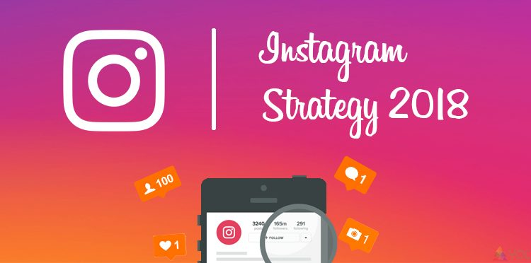 instagram strategy 2018 750x372 1